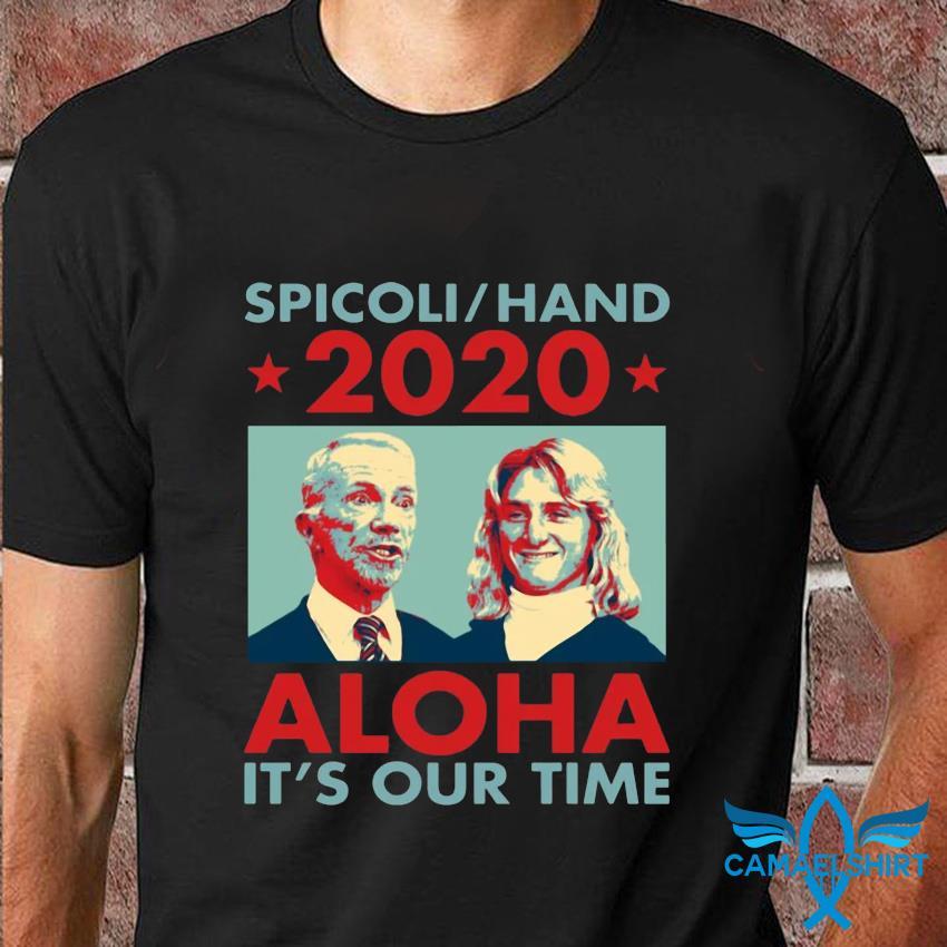 Spicoli Hand 2020 Aloha it's our time t-shirt
