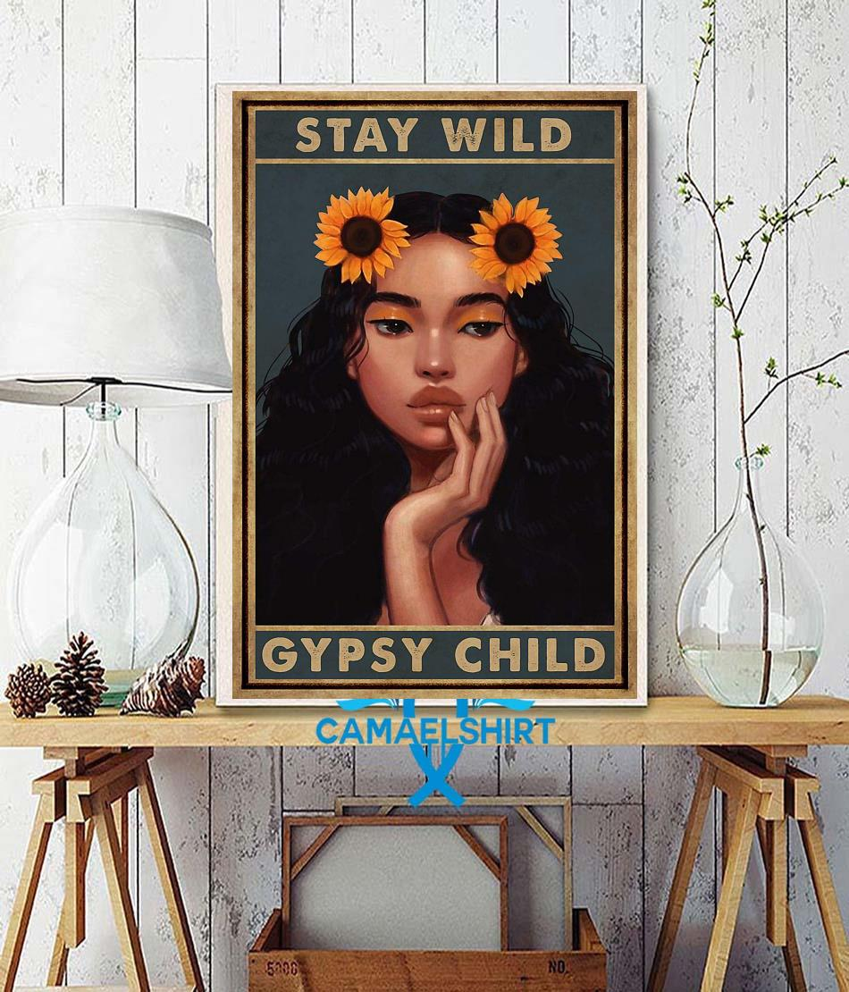 Sunflower stay wild gypsy child poster wall decor