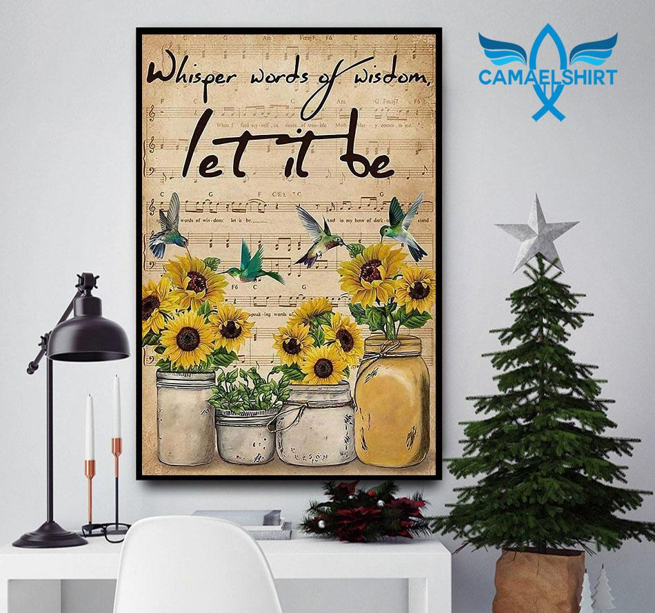 Sunflower whisper words of wisdom let it be vertical poster