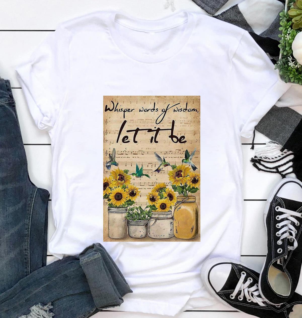 Sunflower whisper words of wisdom let it be vertical poster t-shirt
