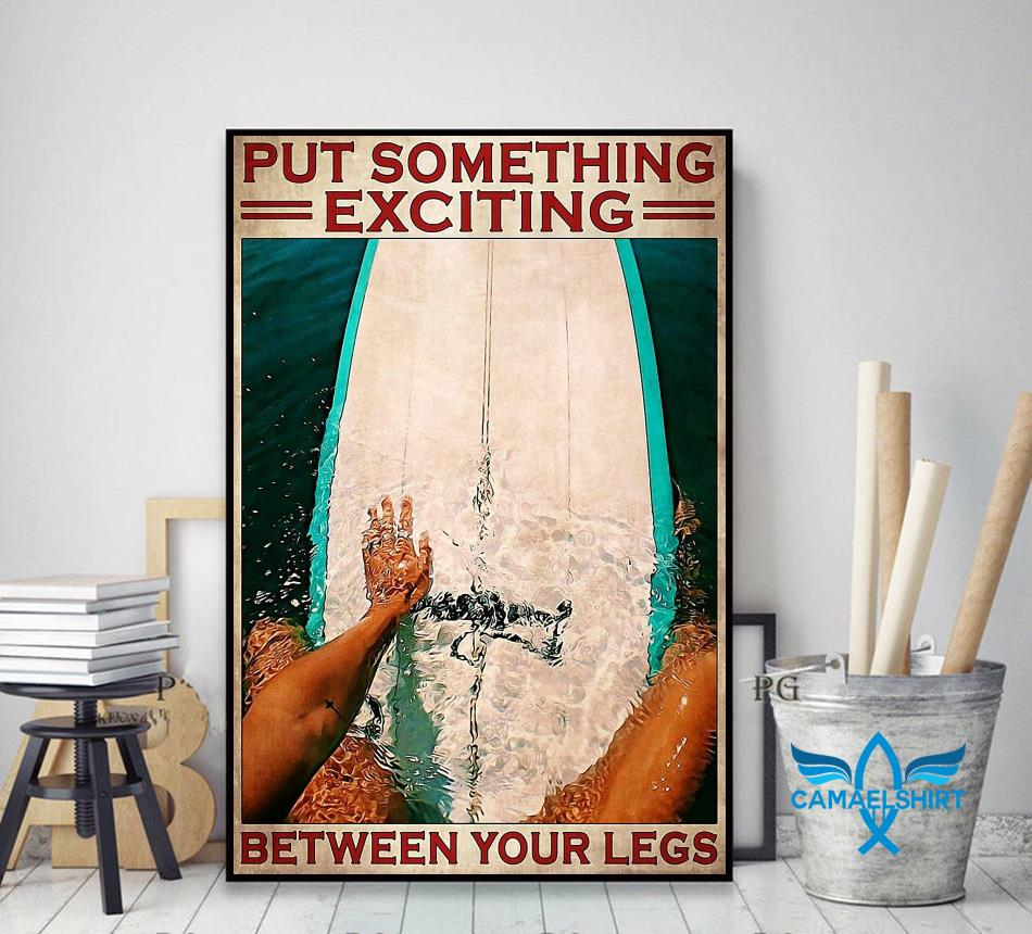 Surfing put something exciting between your legs poster canvas decor art