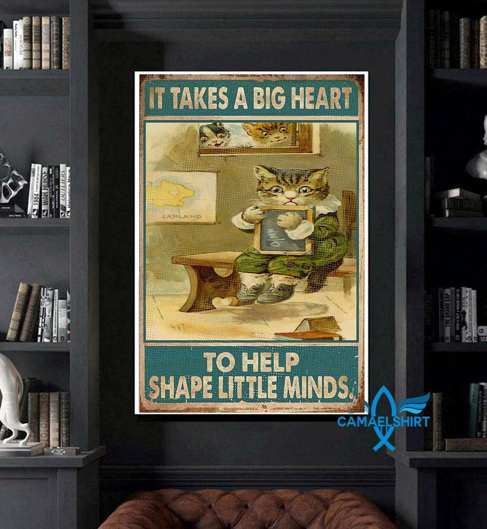 Teacher cat it takes a big heart to shape little minds poster art