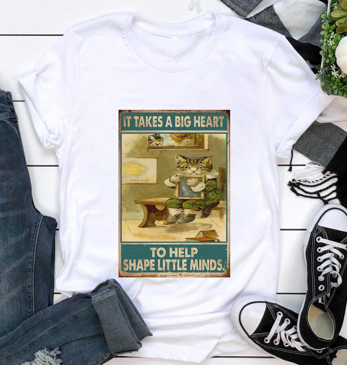 Teacher cat it takes a big heart to shape little minds poster t-shirt
