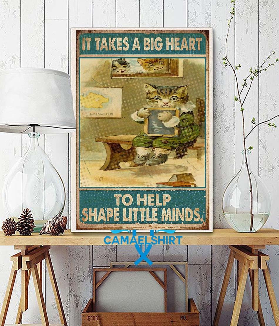 Teacher cat it takes a big heart to shape little minds poster wall decor