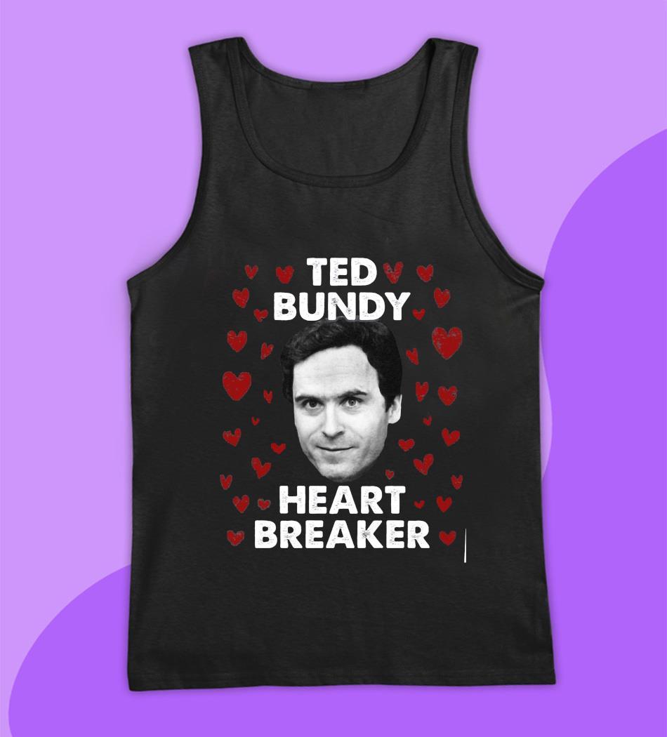 Ted Bundy heart breaker funny killer t-s tank top