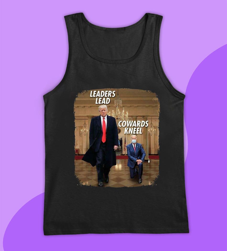 Trump leaders lead Biden cowards kneel t-s tank top