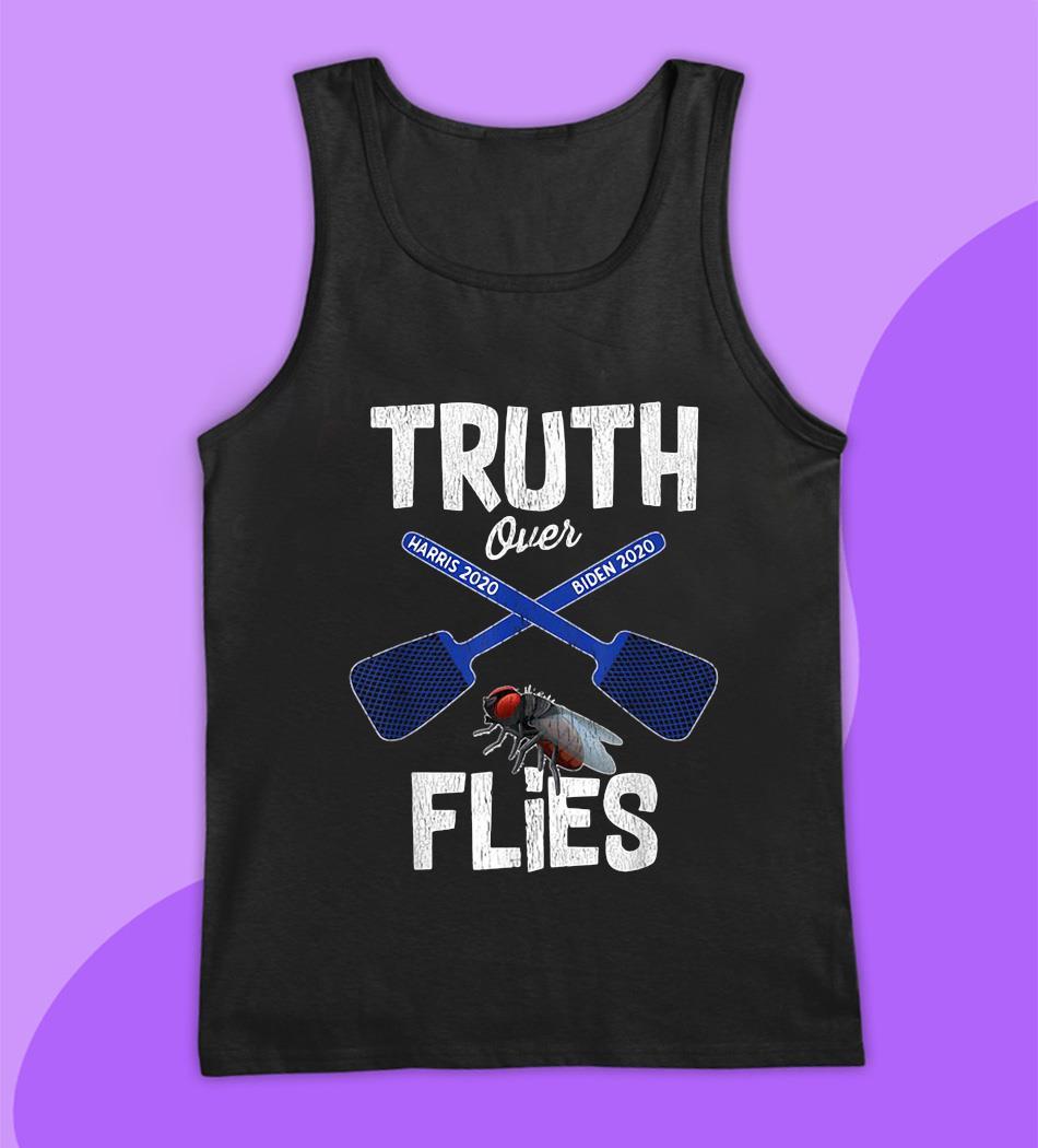 Truth over flies Biden Harris 2020 t-s tank top