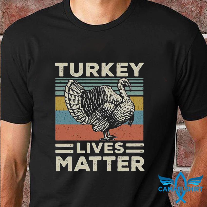 Turkey Lives Matter vintage thanksgiving t-shirt