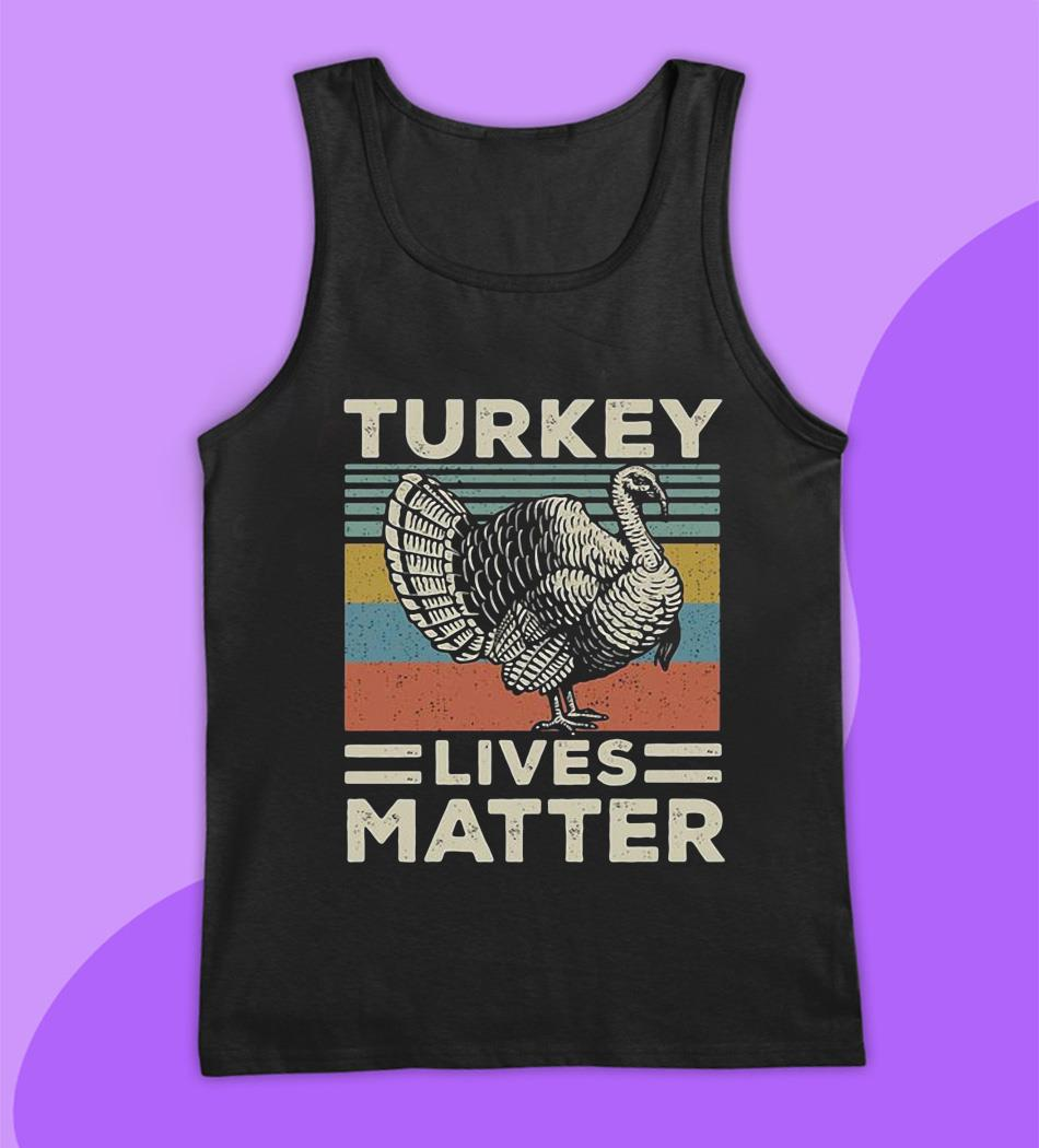 Turkey Lives Matter vintage thanksgiving t-s tank top