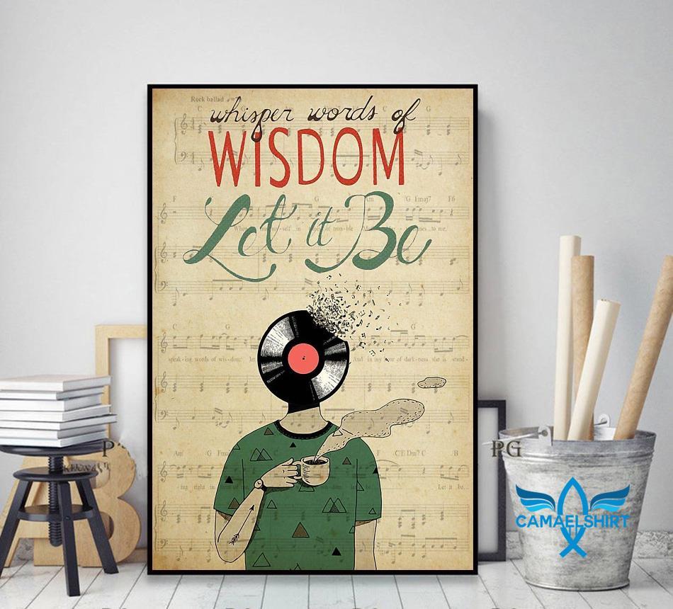 Vinyl Head whisper words of wisdom let it be poster decor art