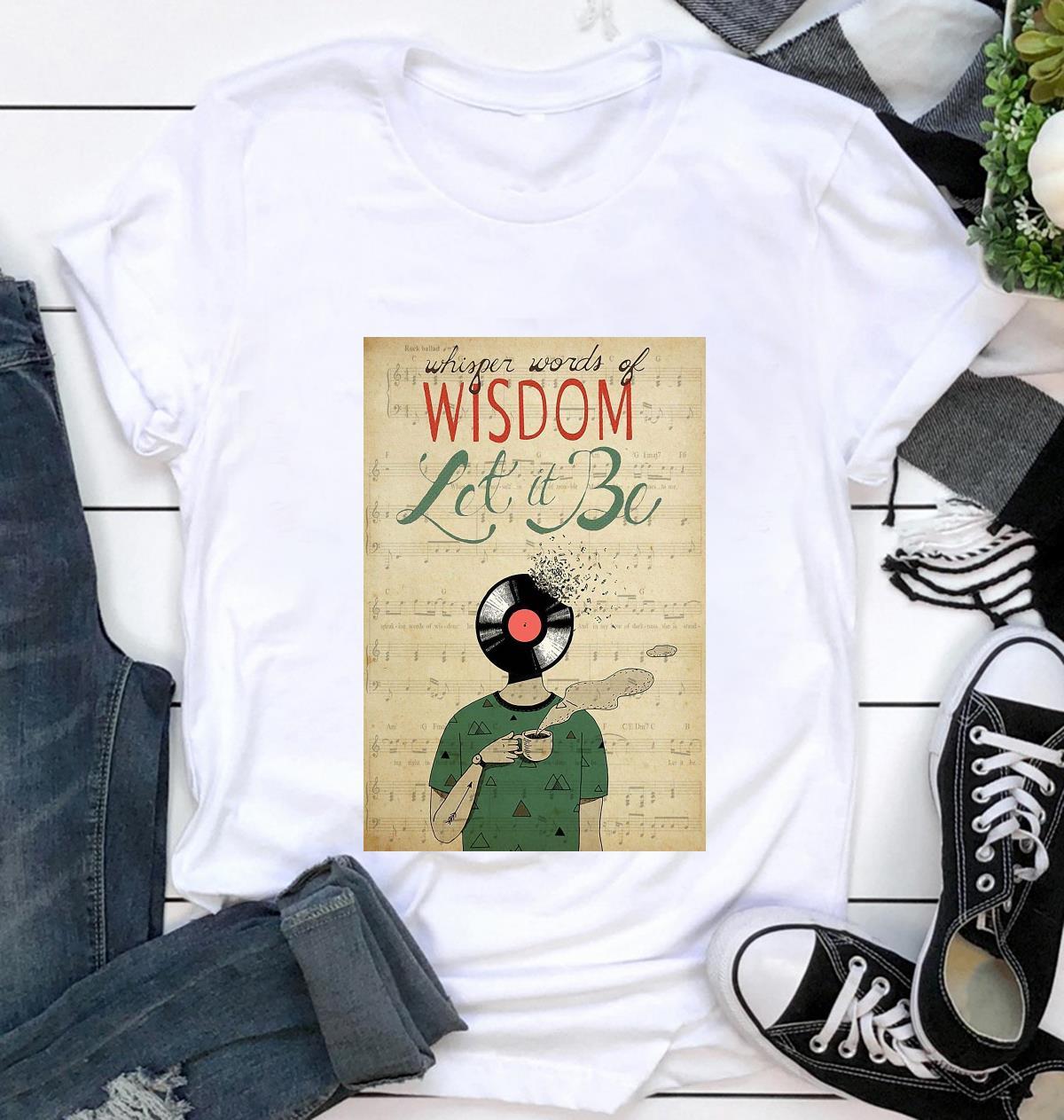 Vinyl Head whisper words of wisdom let it be poster t-shirt