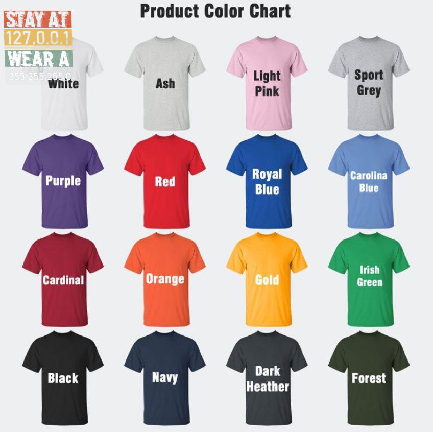 Wear a 255 255 255 0 Stay at 127 0 0 1 t-s Camaelshirt Color chart