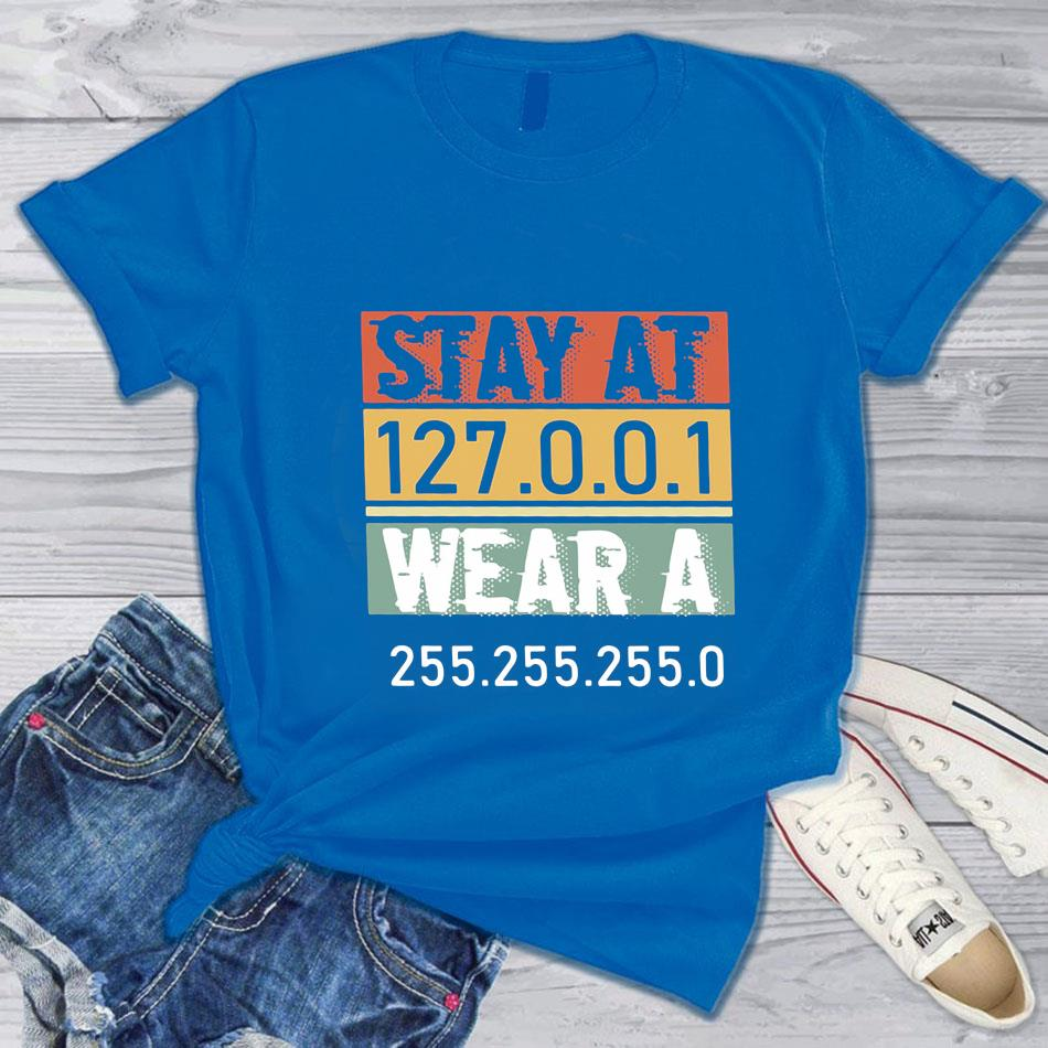Wear a 255 255 255 0 Stay at 127 0 0 1 t-s blue