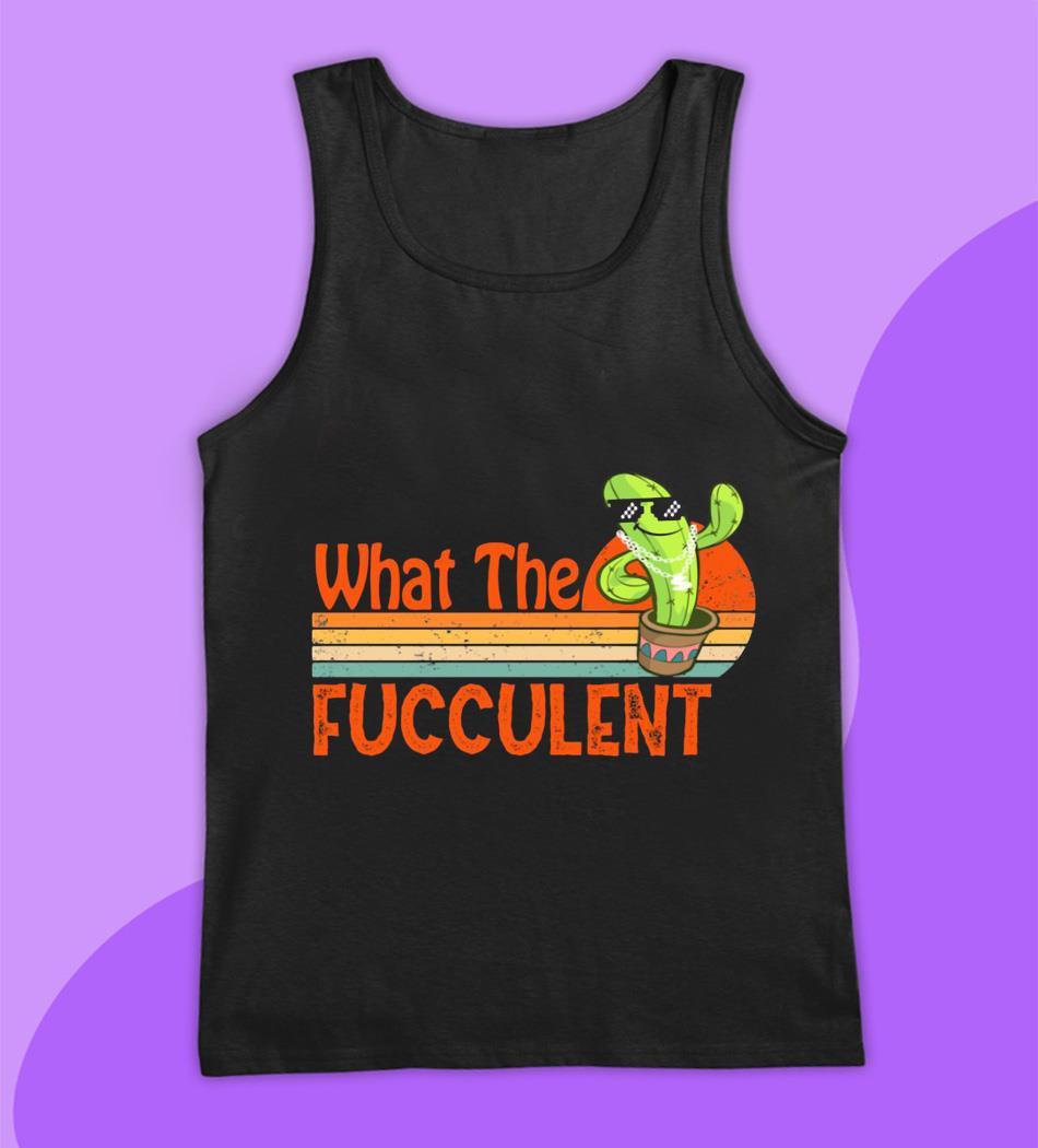 What the fucculent cactus vintage retro t-s tank top