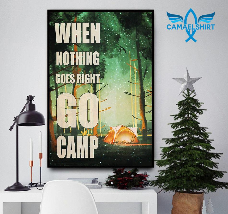 When nothing go right go camp poster
