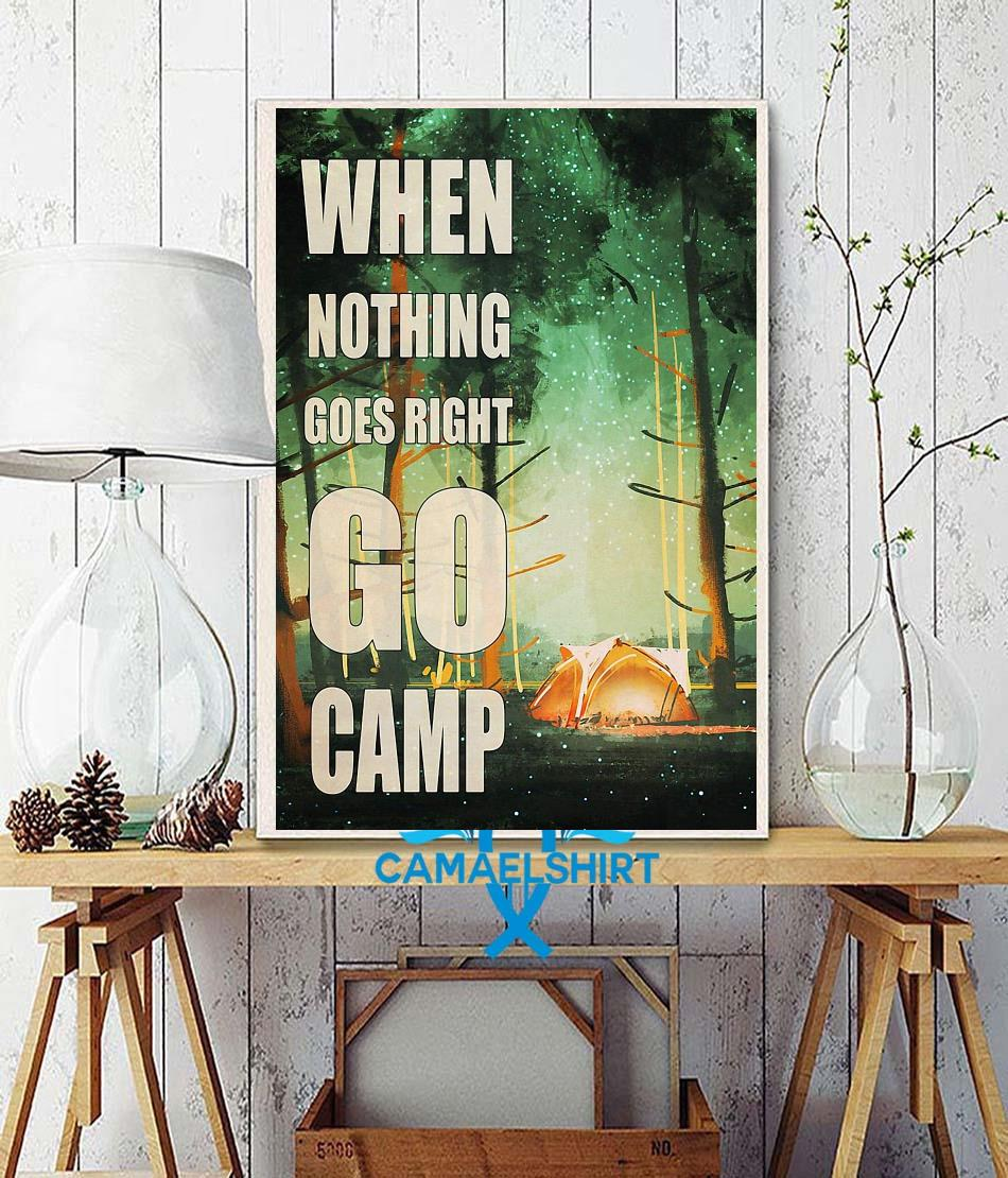 When nothing go right go camp poster wall decor