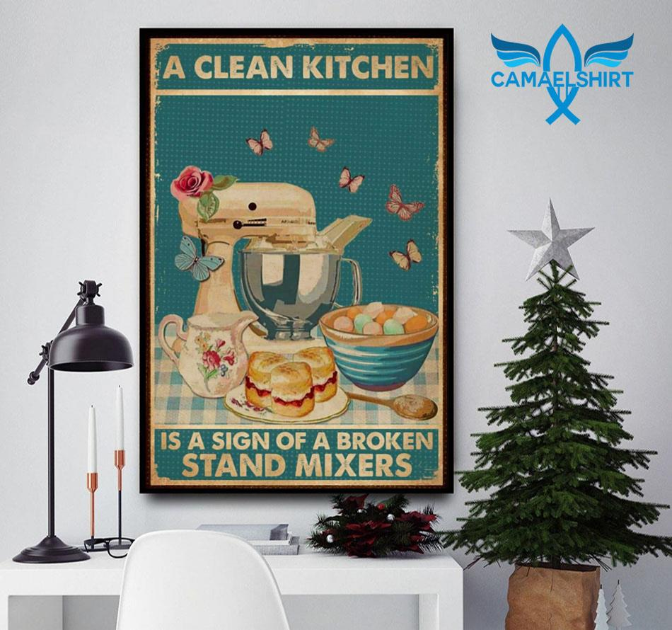 A clean kitchen is a sign of a broken stand mixers vertical poster