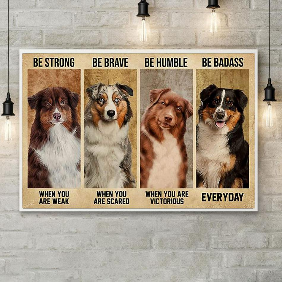 Australian Shepherd be strong be brave be humble be badass horizontal canvas poster