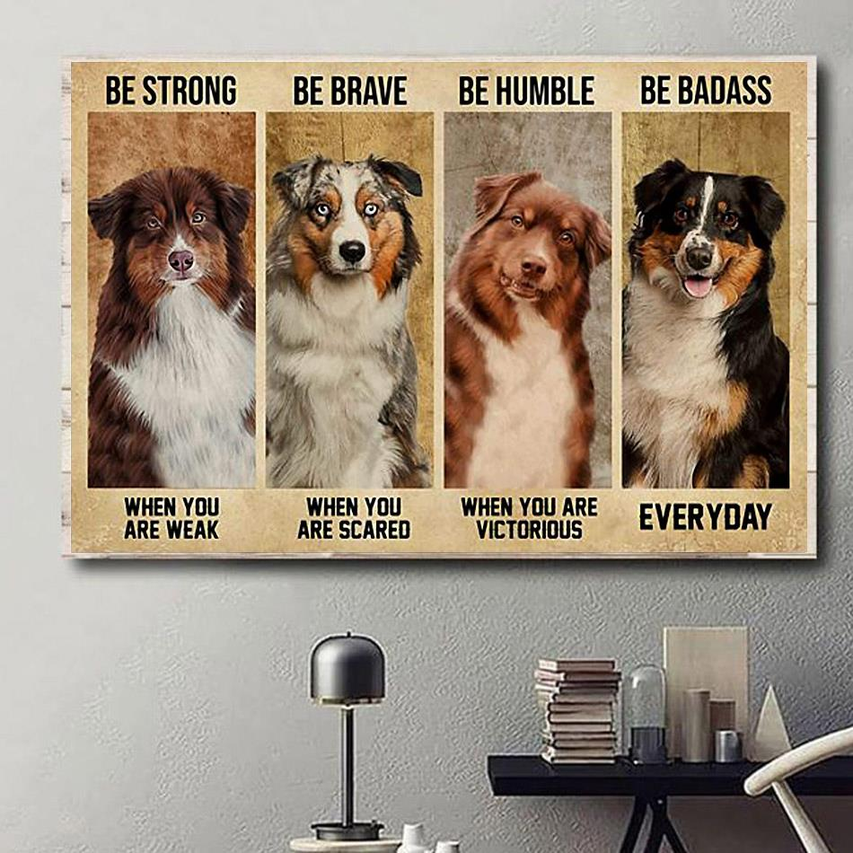 Australian Shepherd be strong be brave be humble be badass horizontal canvas