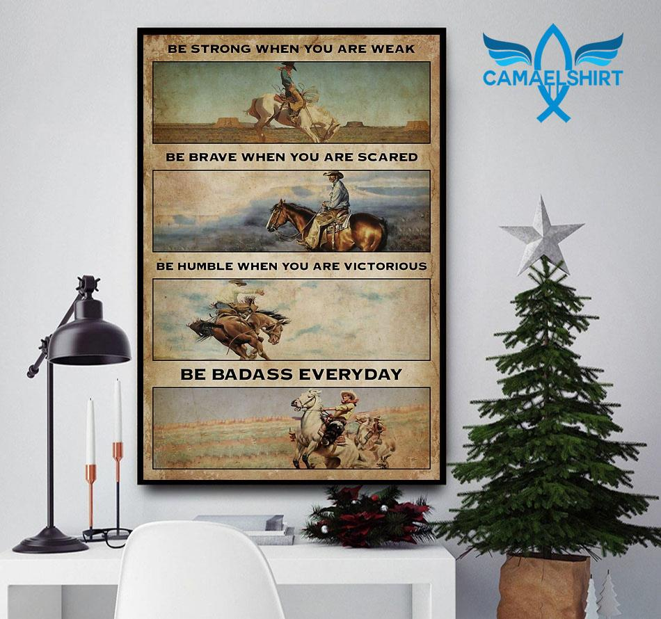Cowboy be strong when you are weak be badass everyday vertical poster