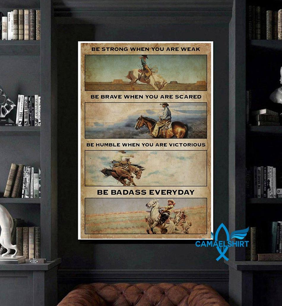 Cowboy be strong when you are weak be badass everyday vertical poster art