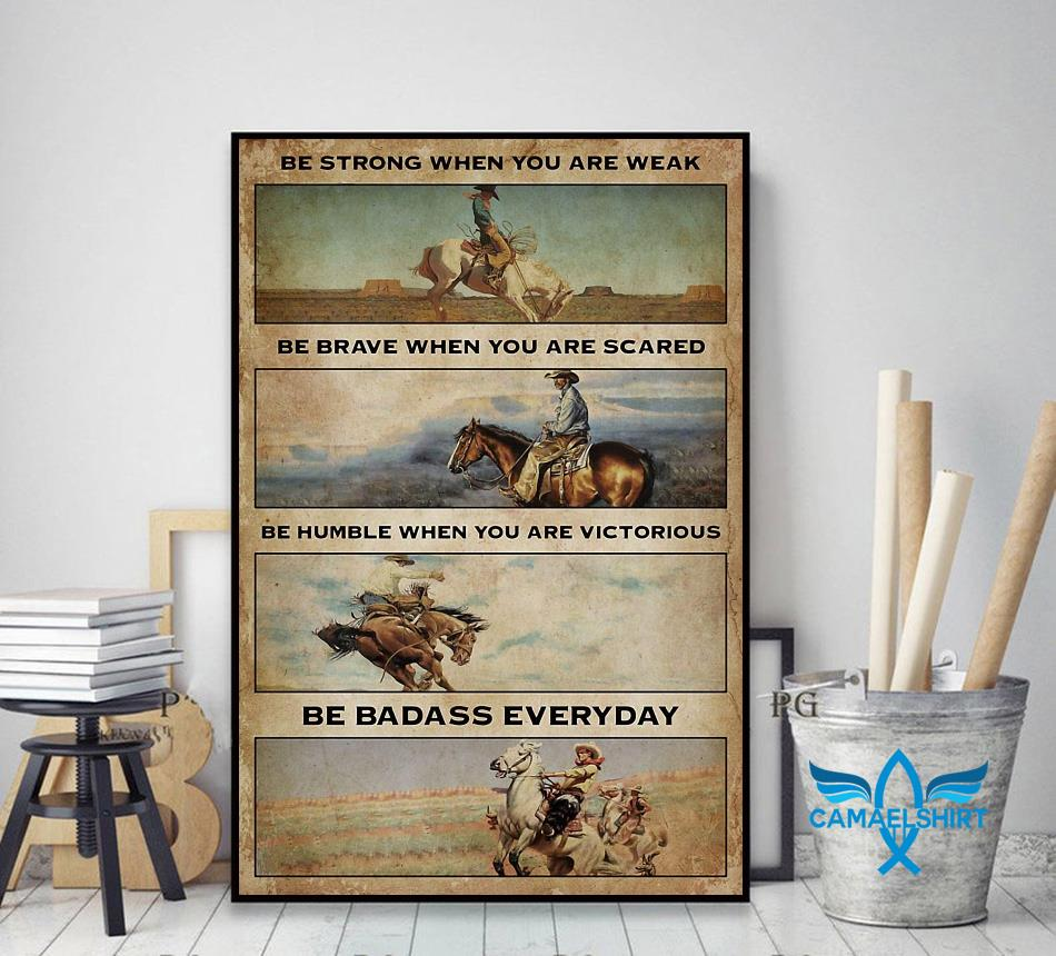 Cowboy be strong when you are weak be badass everyday vertical poster decor art