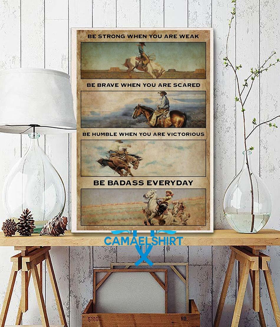 Cowboy be strong when you are weak be badass everyday vertical poster wall decor