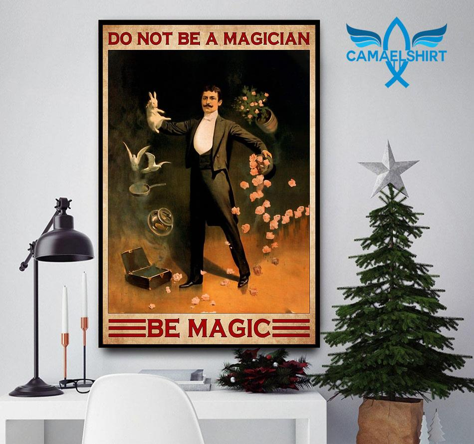 Do not be an magician be magic poster canvas
