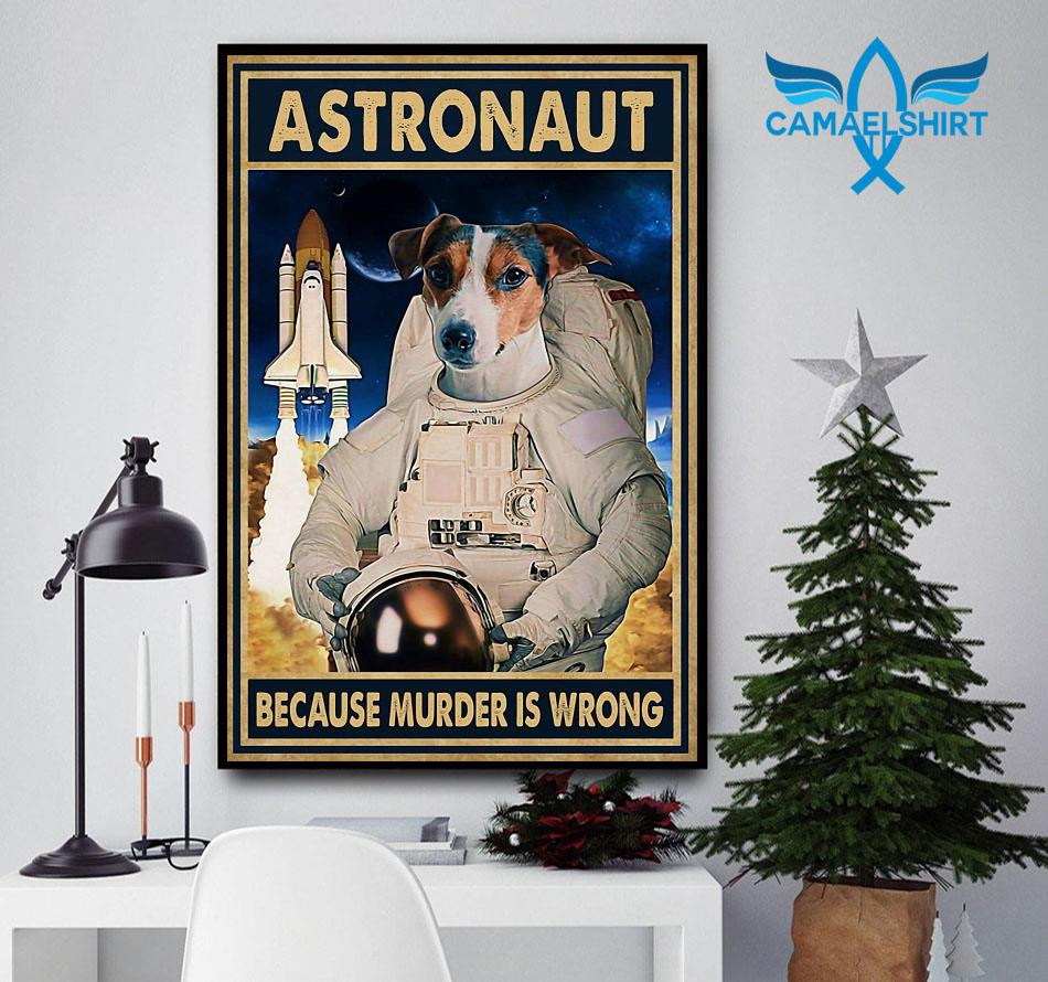 Dog astronaut because murder is wrong vertical poster