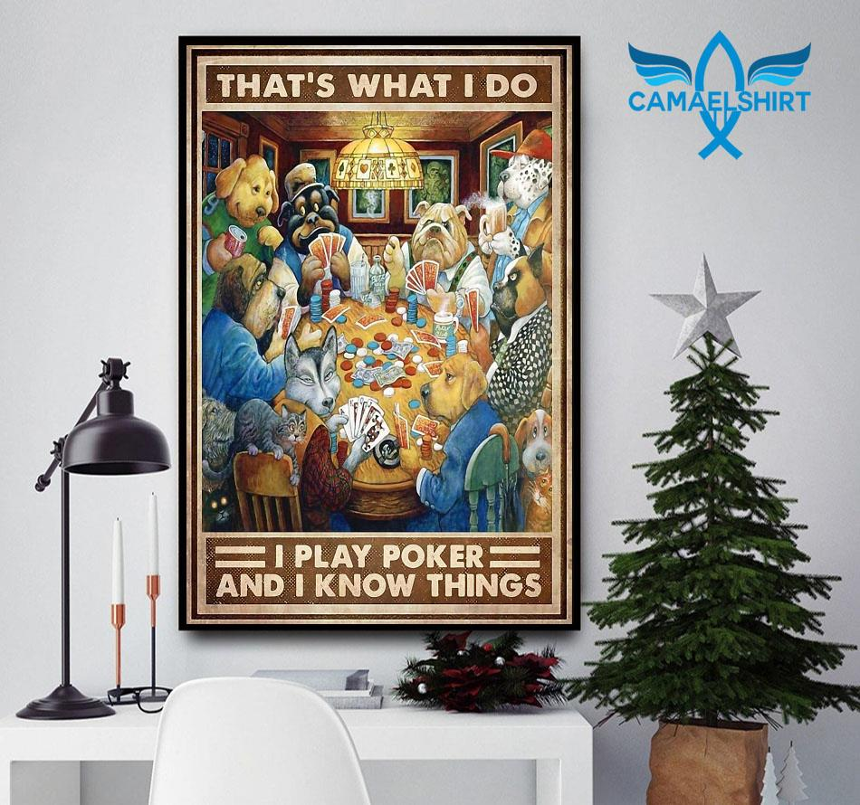 Dog that's what I do I play poker and I know things vertical poster