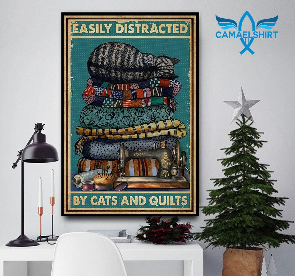 Easily distracted by cats and quilts poster