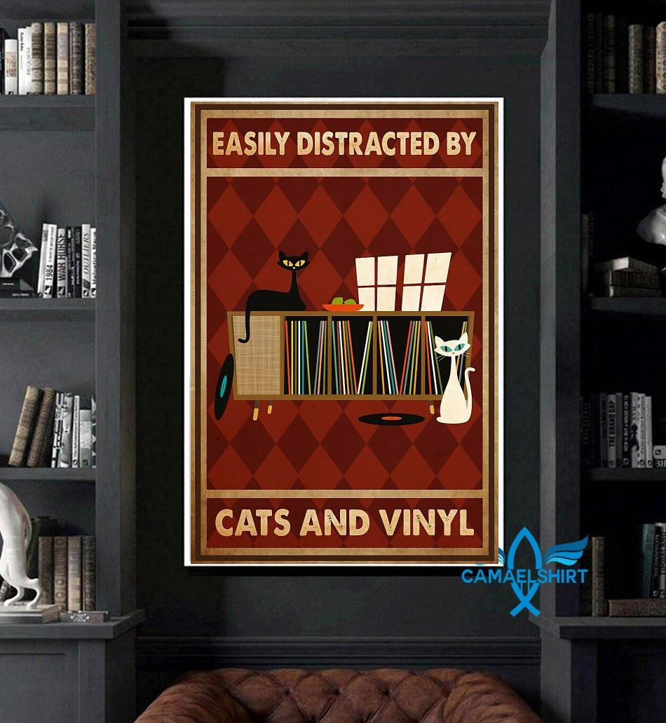 Easily distracted by cats and vinyl vertical poster canvas art