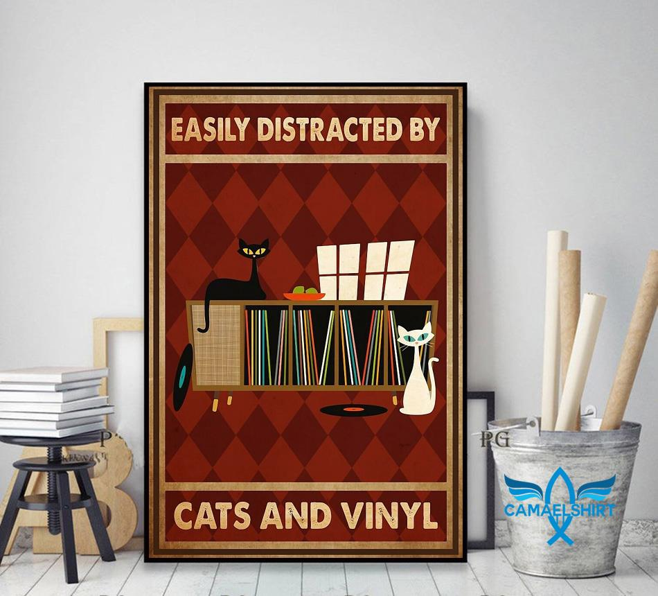 Easily distracted by cats and vinyl vertical poster canvas decor art