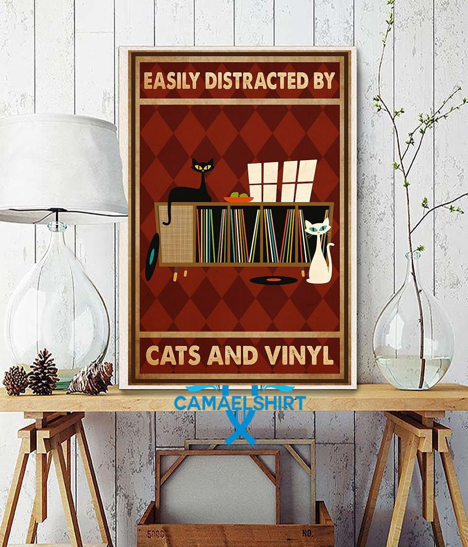 Easily distracted by cats and vinyl vertical poster canvas wall decor