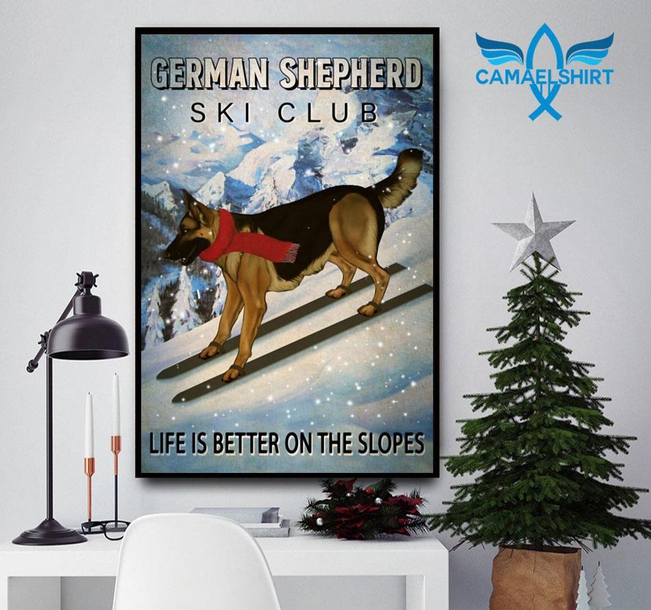 German Shepherd ski club life is better on the slopes poster
