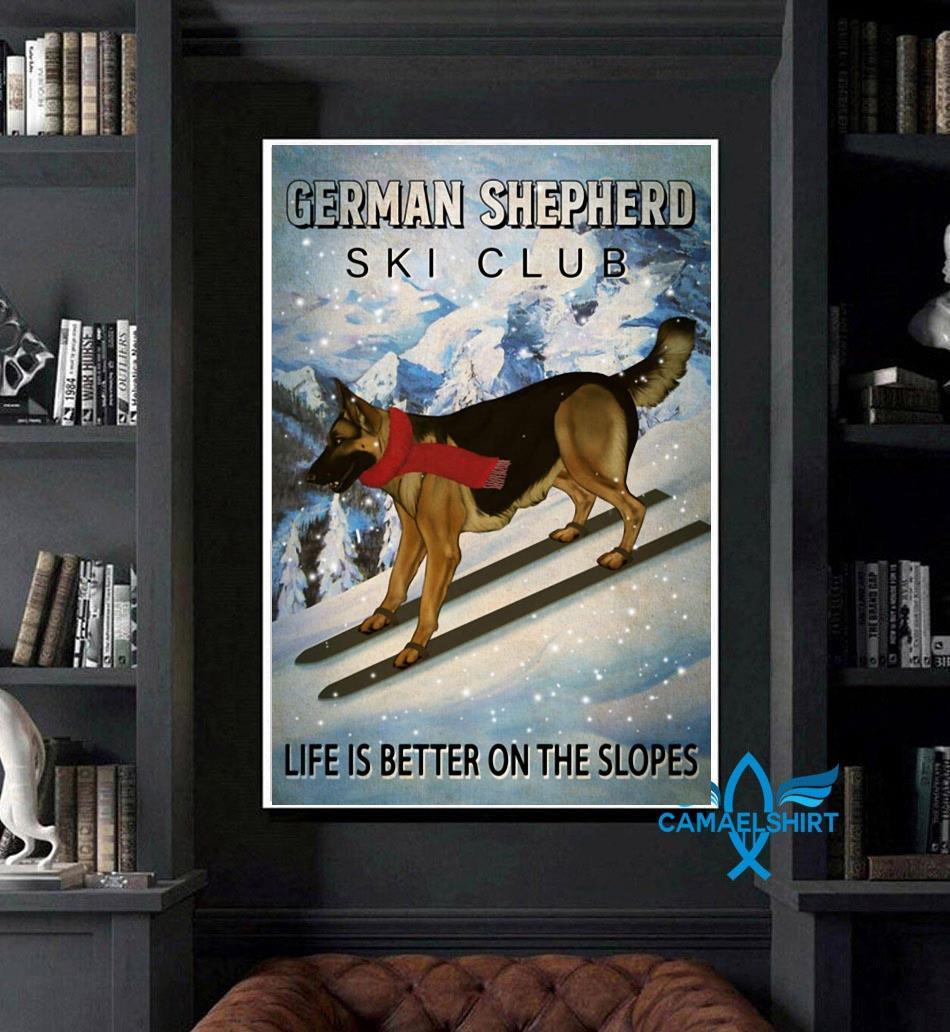 German Shepherd ski club life is better on the slopes poster art
