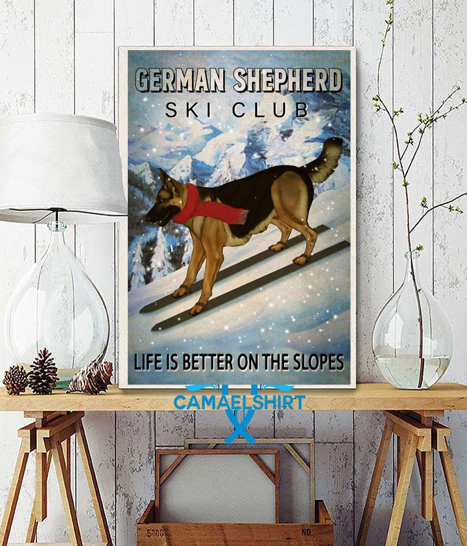 German Shepherd ski club life is better on the slopes poster wall decor
