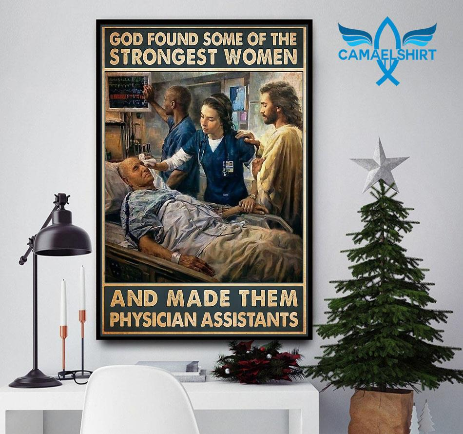 God found some of the strongest women and made them physician assistant poster
