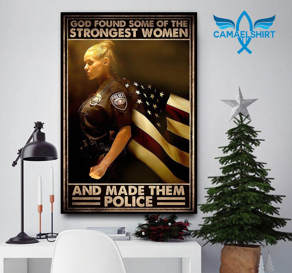 God found the strongest women and made them police poster
