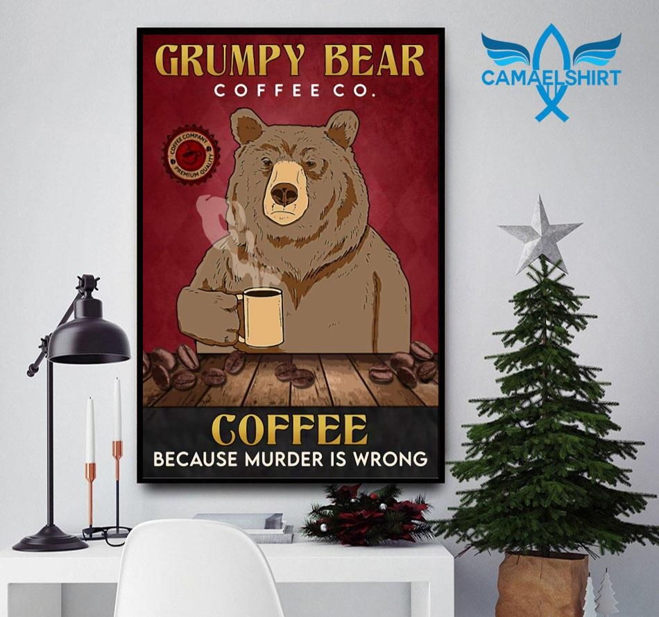 Grumpy bear coffee because murder is wrong poster
