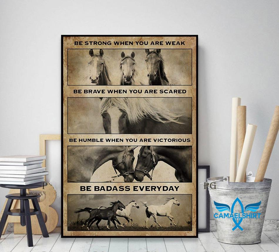 Horse be strong when you are weak be badass everyday vertical poster decor art