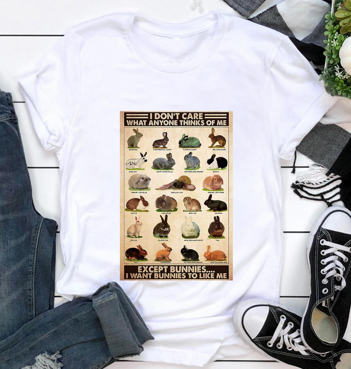 I don't care what anyone thinks of me except bunnies poster t-shirt