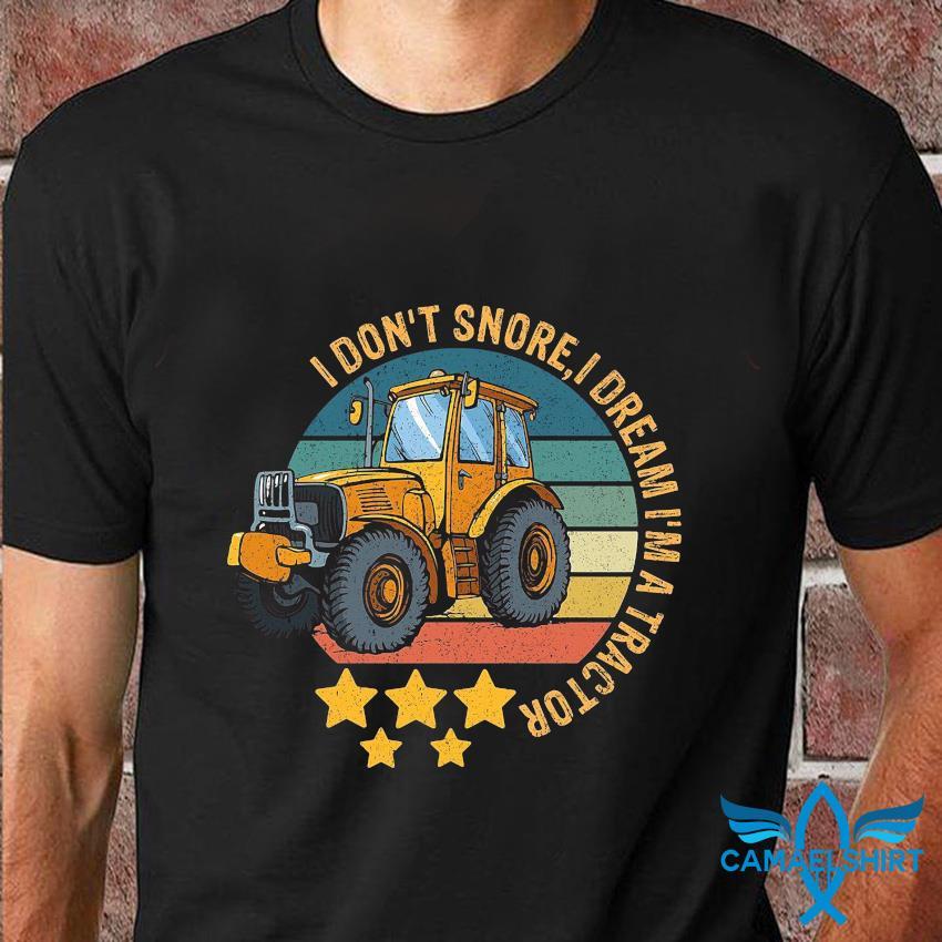 I don't snore I dream I'm a tractor farming vintage t-shirt