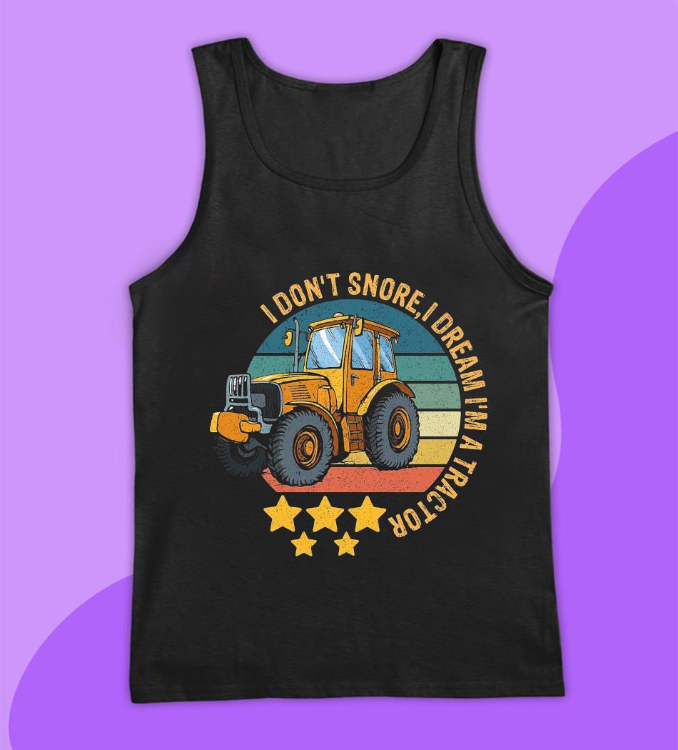 I don't snore I dream I'm a tractor farming vintage t-s tank top