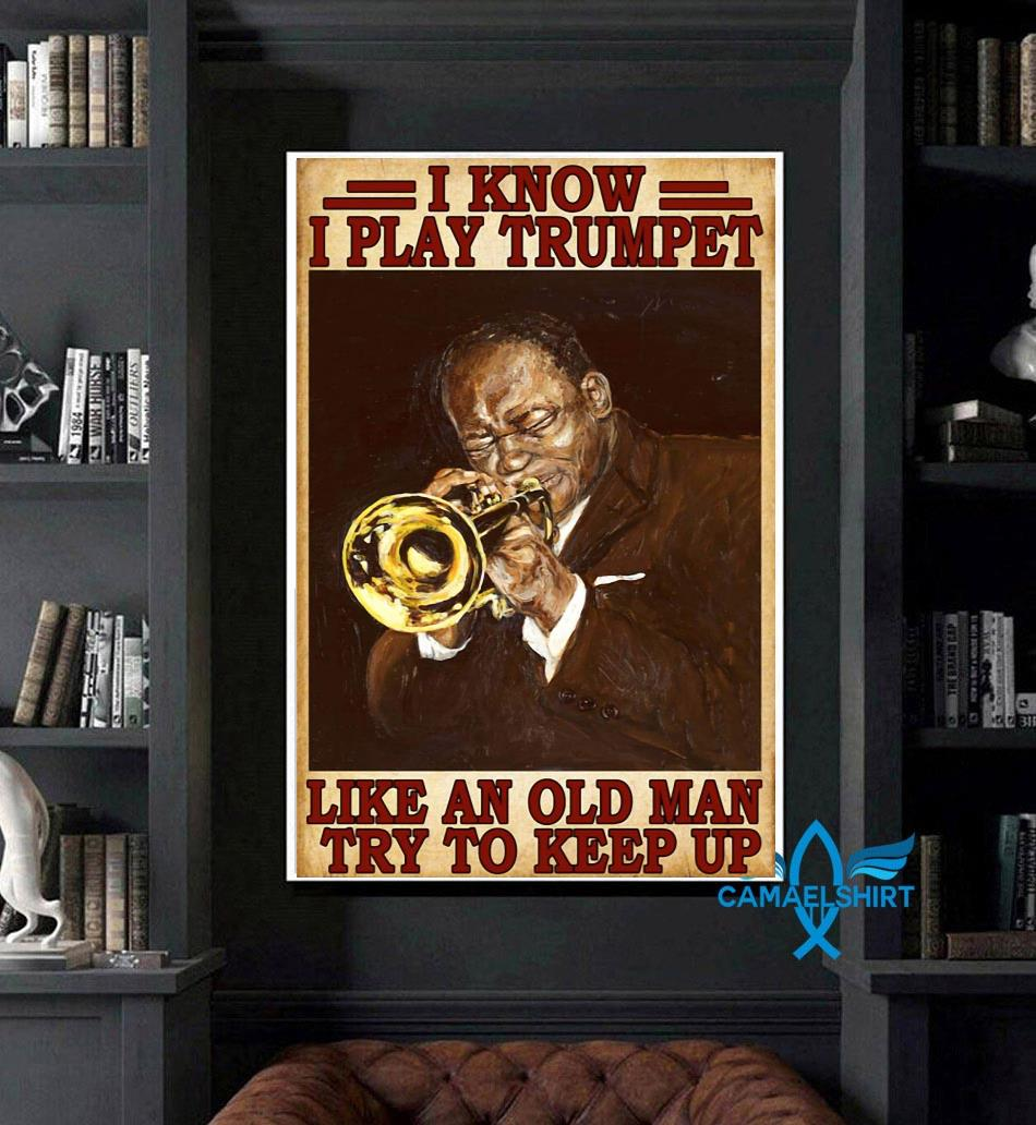 I know I play Trumpet like an old man try to keep up vintage poster art