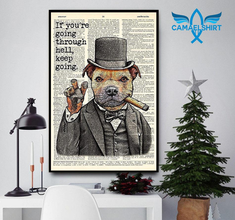 Staffordshire Bull Terrier if you're going through hell keep going poster
