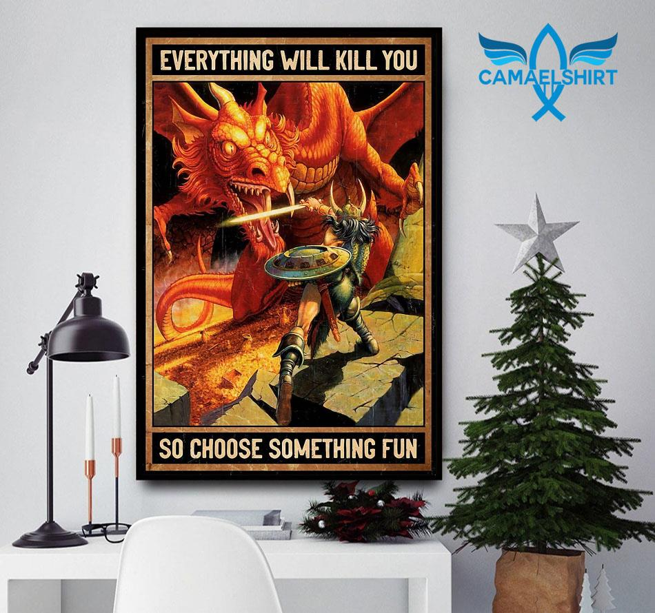 Dungeons dragons everything will kill you so choose something fun vertical poster