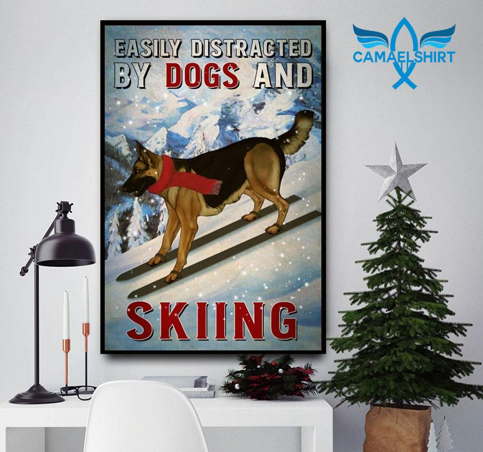 Easily distracted by german shepherd and skiing poster canvas