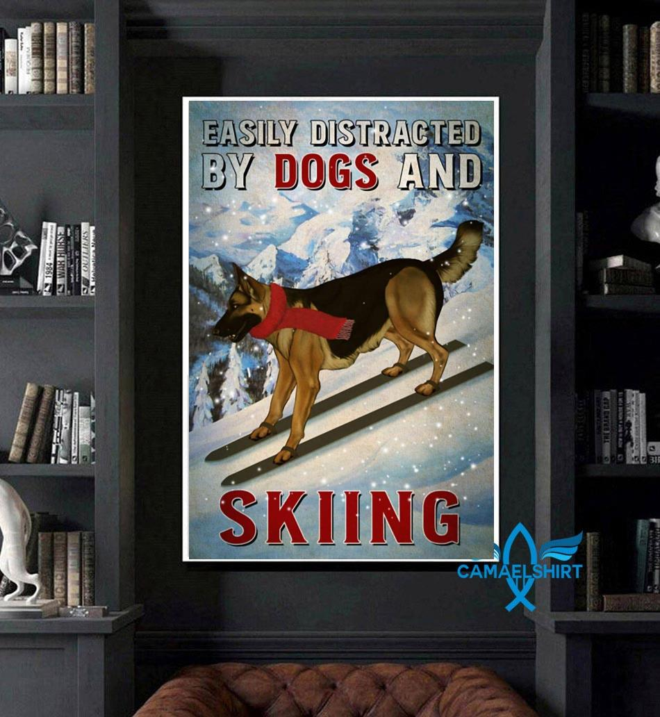 Easily distracted by german shepherd and skiing poster canvas art