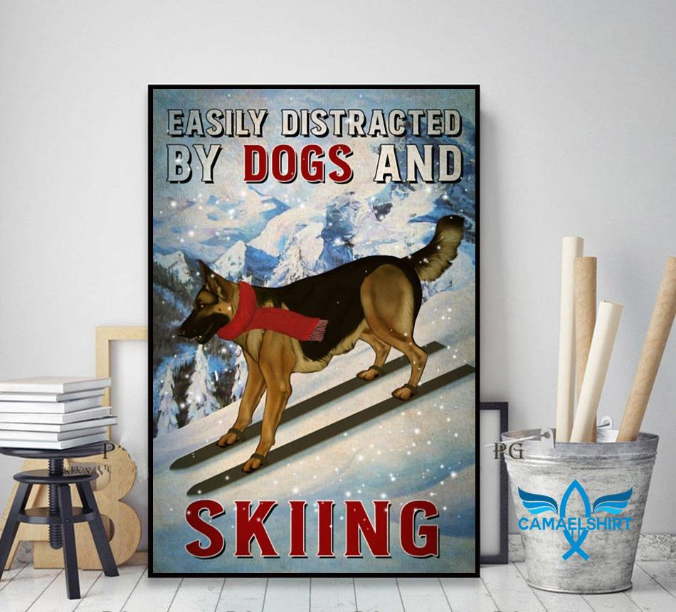 Easily distracted by german shepherd and skiing poster canvas decor art